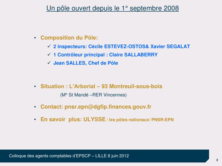 Un pôle ouvert depuis le 1° septembre 2008