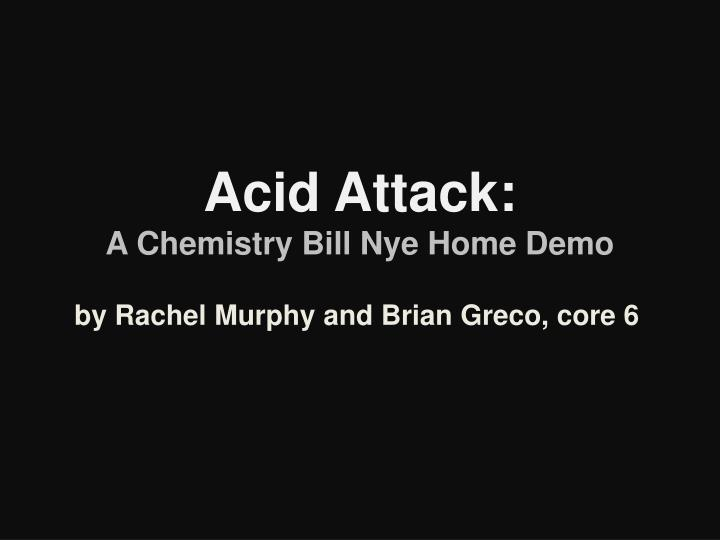 acid attack a chemistry bill nye home demo