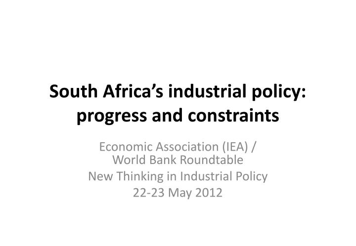 South africa s industrial policy progress and constraints
