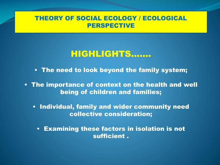 THEORY OF SOCIAL ECOLOGY / ECOLOGICAL PERSPECTIVE