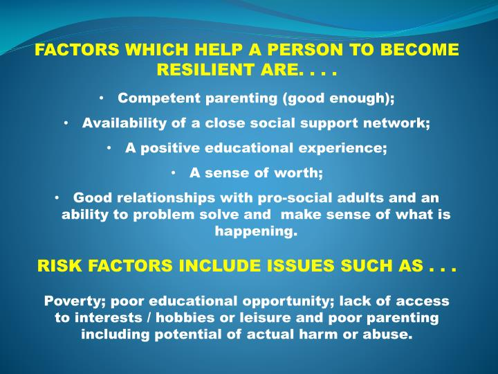 FACTORS WHICH HELP A PERSON TO BECOME RESILIENT ARE. . . .