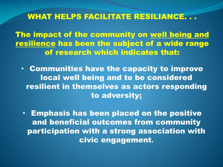 WHAT HELPS FACILITATE RESILIANCE. . .