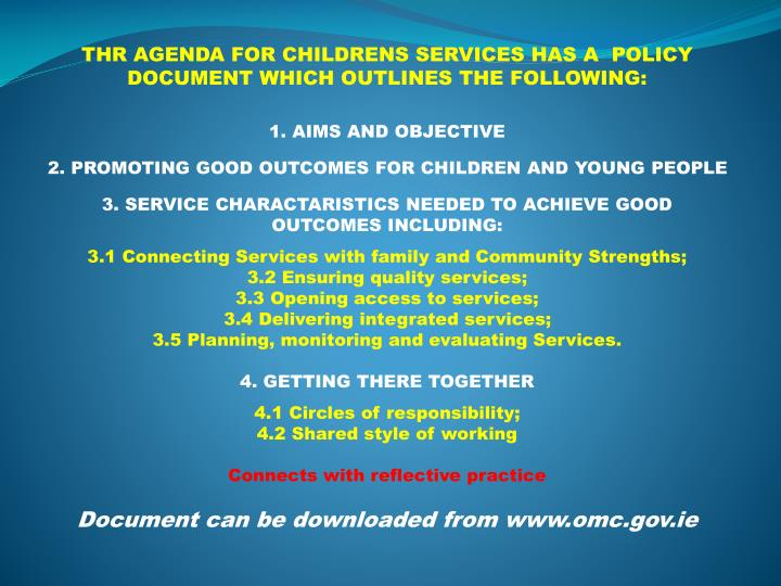 THR AGENDA FOR CHILDRENS SERVICES HAS A