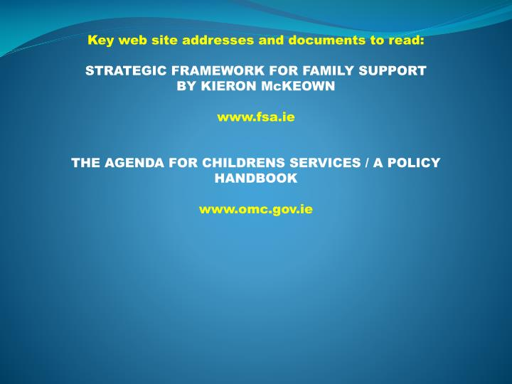 Key web site addresses and documents to read: