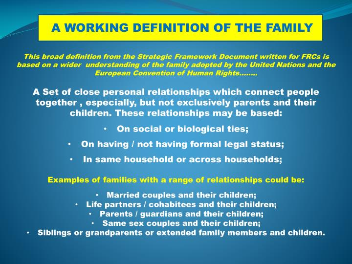 A WORKING DEFINITION OF THE FAMILY