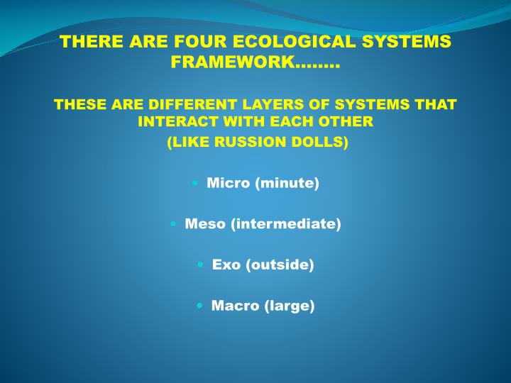 THERE ARE FOUR ECOLOGICAL SYSTEMS