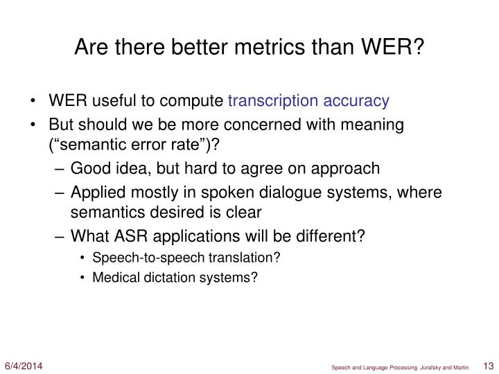 Are there better metrics than WER?