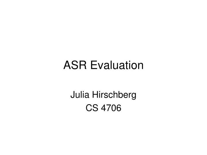 Asr evaluation