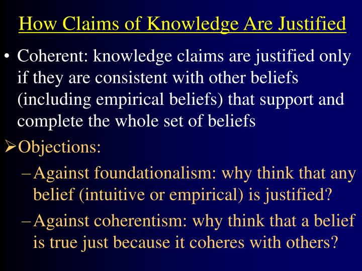 How claims of knowledge are justified1