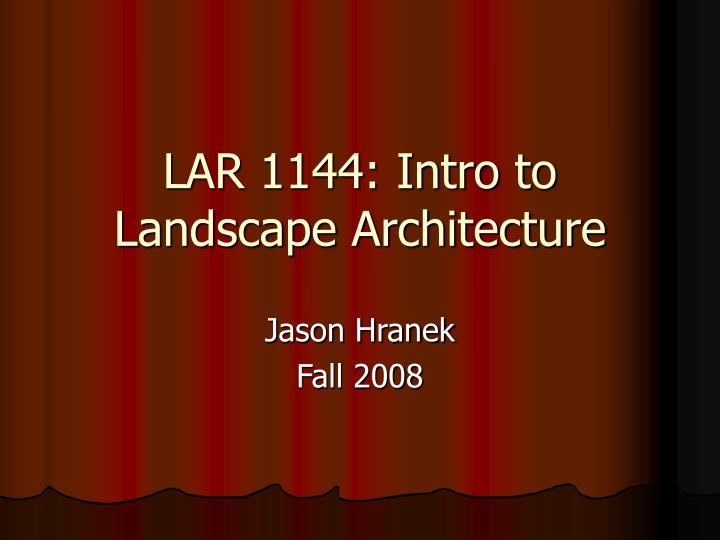 Lar 1144 intro to landscape architecture
