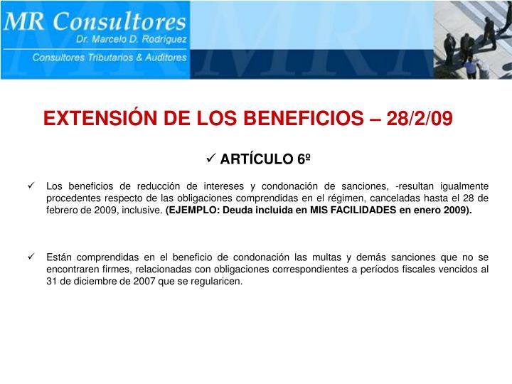 EXTENSIÓN DE LOS BENEFICIOS – 28/2/09