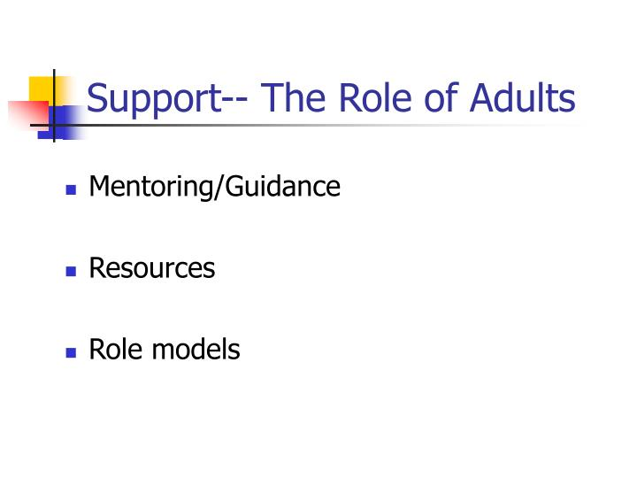 Support-- The Role of Adults