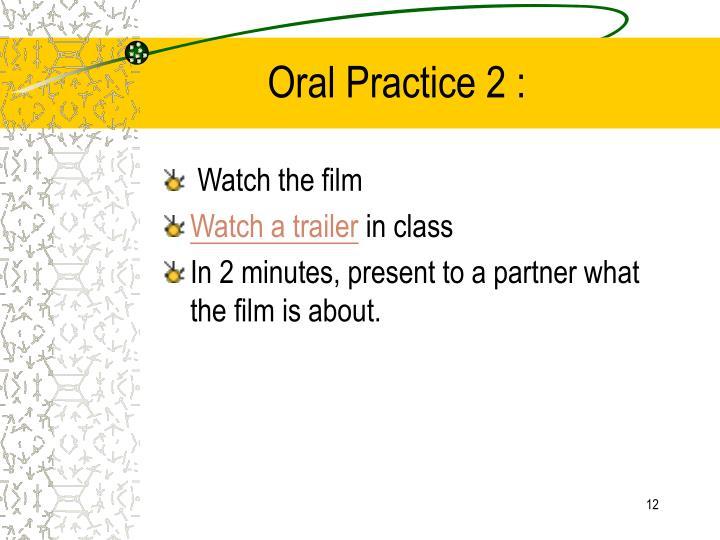 Oral Practice 2 :