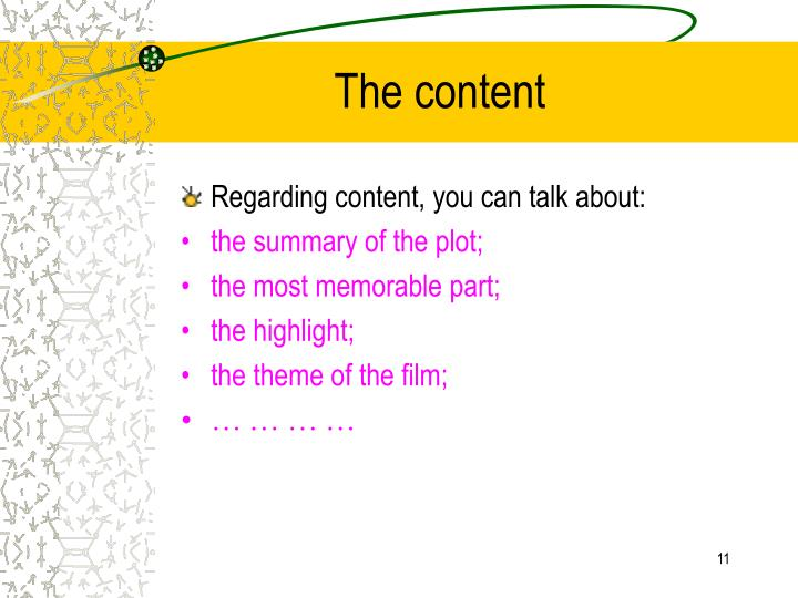 Regarding content, you can talk about: