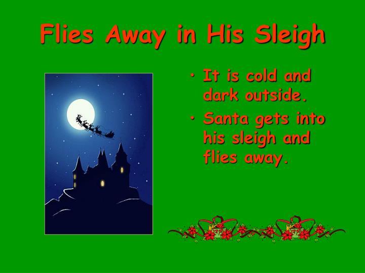 Flies Away in His Sleigh