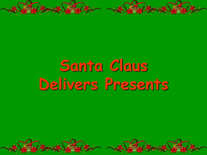 santa claus delivers presents