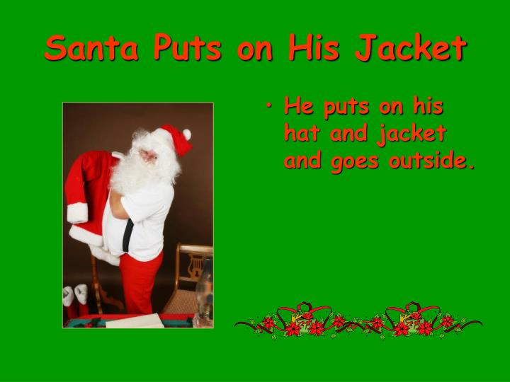 Santa Puts on His Jacket