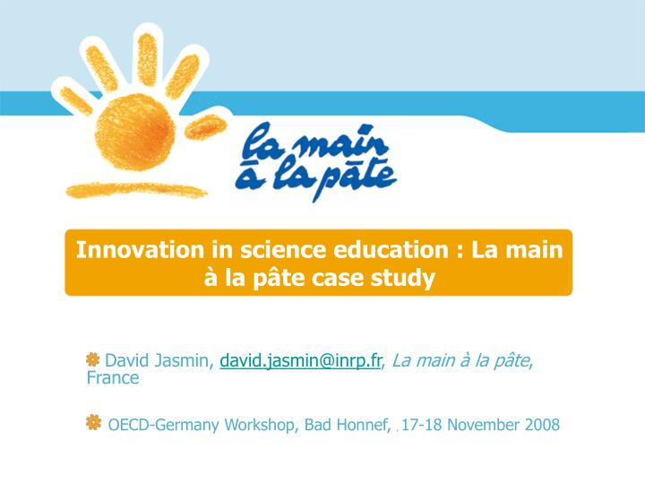 Innovation in science education la main la p te case study