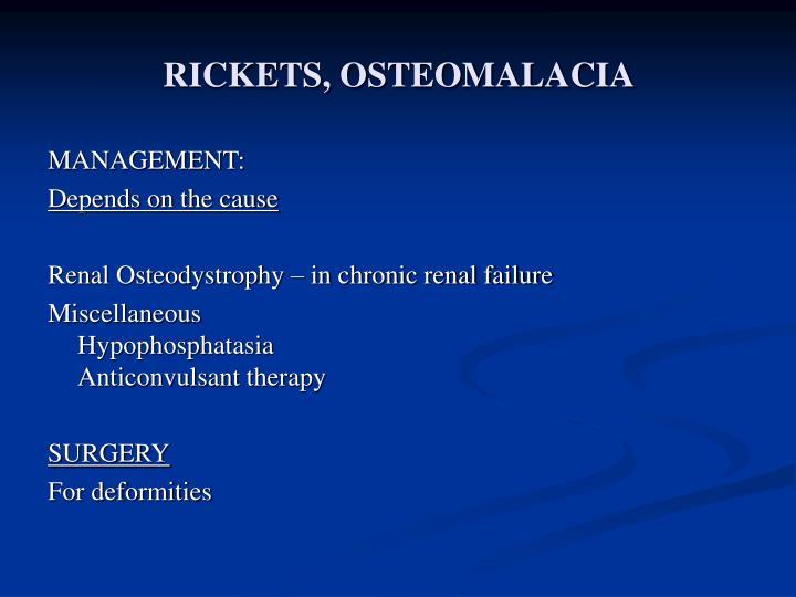 RICKETS, OSTEOMALACIA