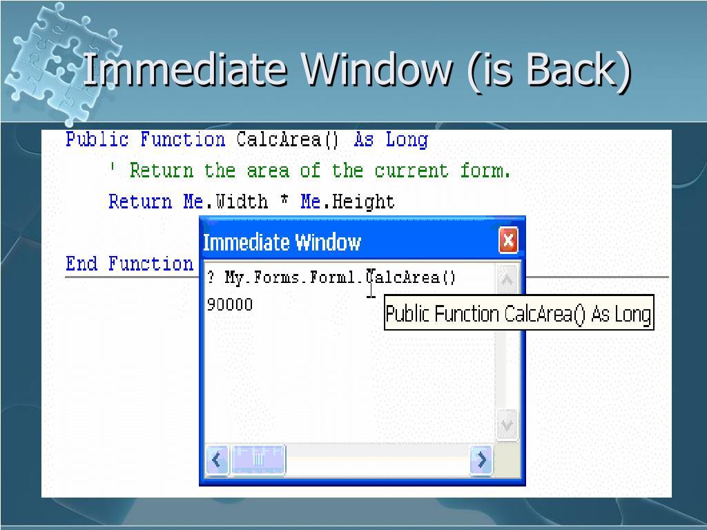 Immediate Window (is Back)