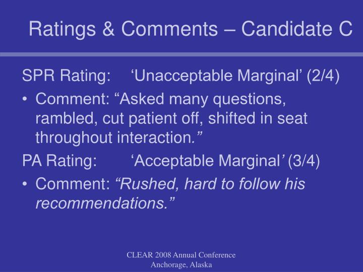 Ratings & Comments – Candidate C