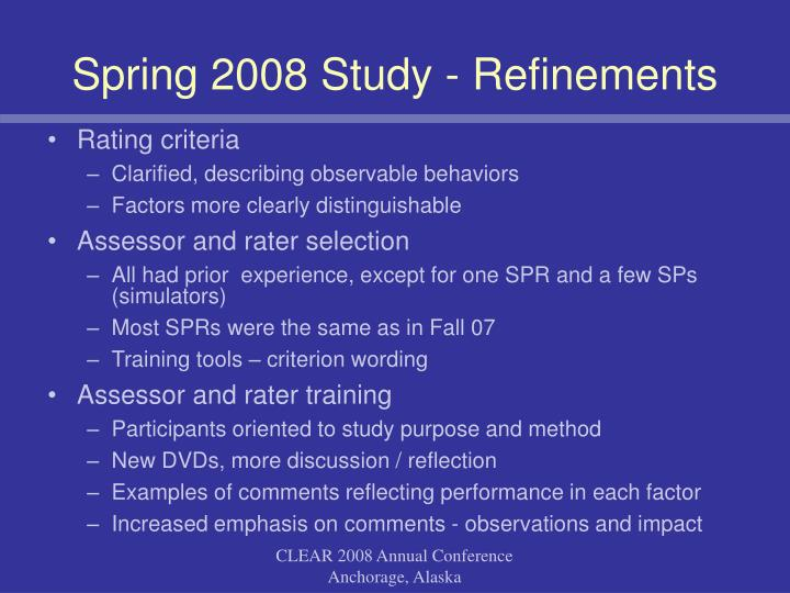 Spring 2008 Study - Refinements