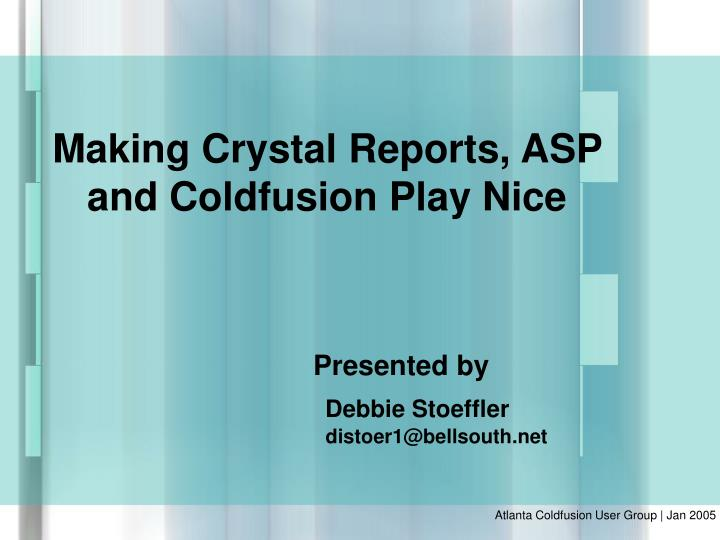 Making crystal reports asp and coldfusion play nice