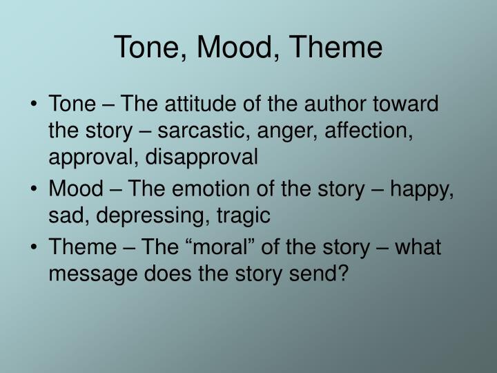Tone, Mood, Theme