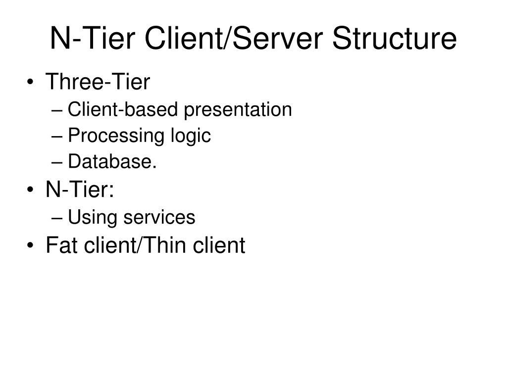N-Tier Client/Server Structure