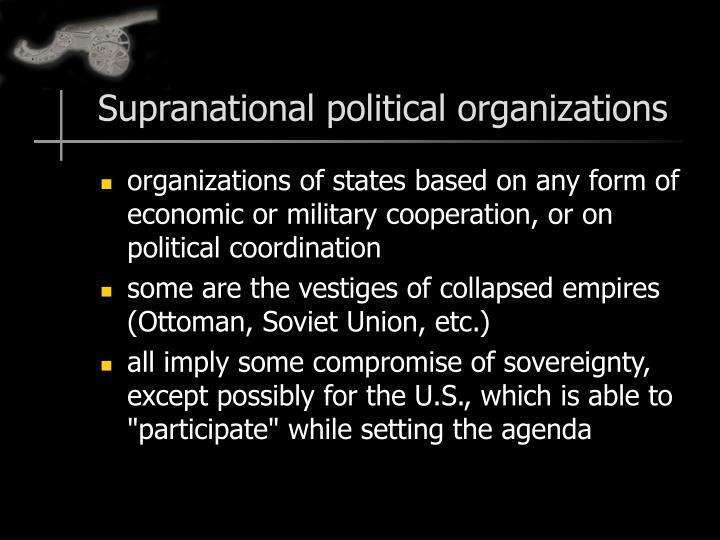 Supranational political organizations