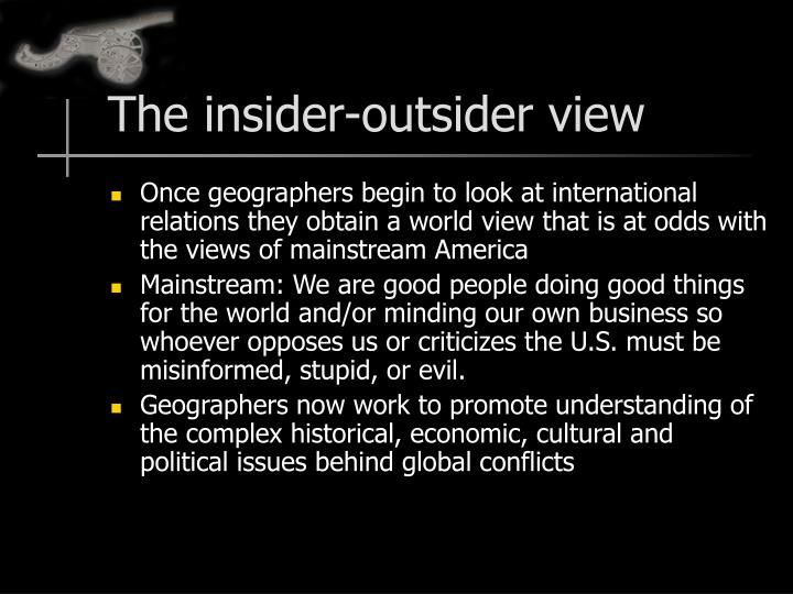 The insider-outsider view