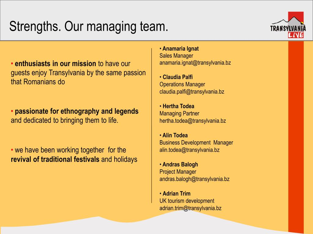 Strengths. Our managing team.