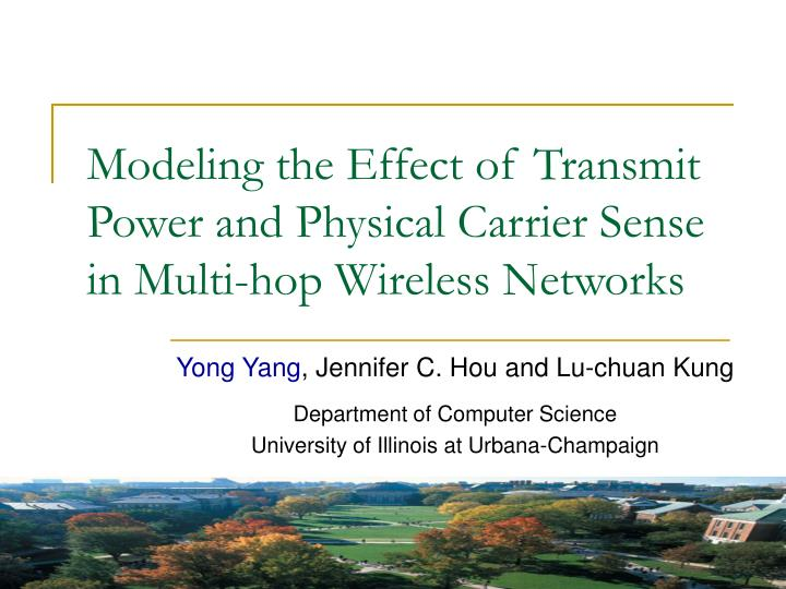 Modeling the effect of transmit power and physical carrier sense in multi hop wireless networks