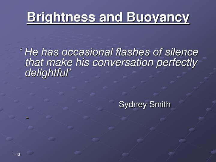 Brightness and Buoyancy