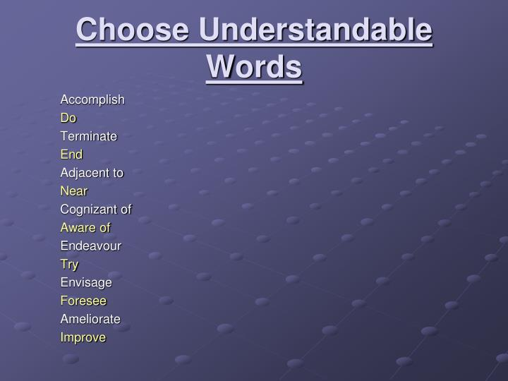Choose Understandable Words