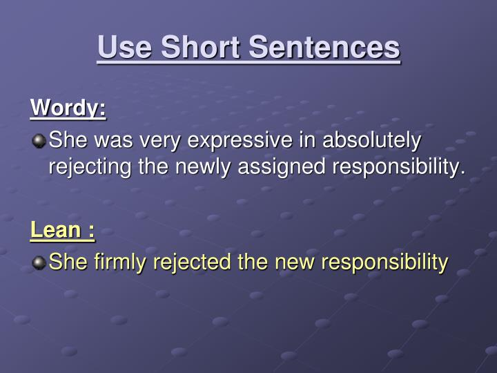 Use Short Sentences