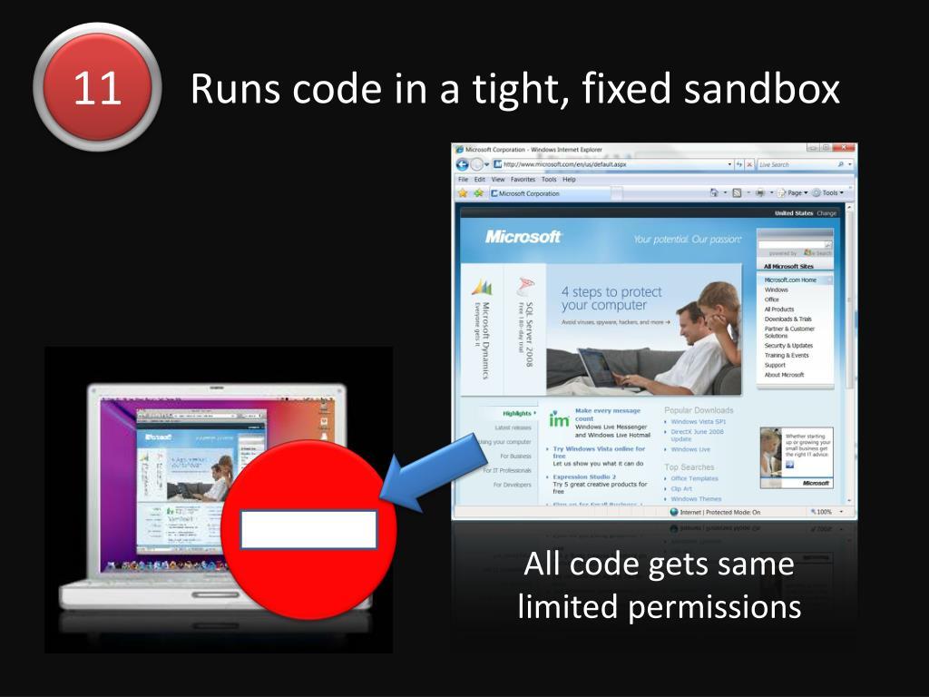 Runs code in a tight, fixed sandbox