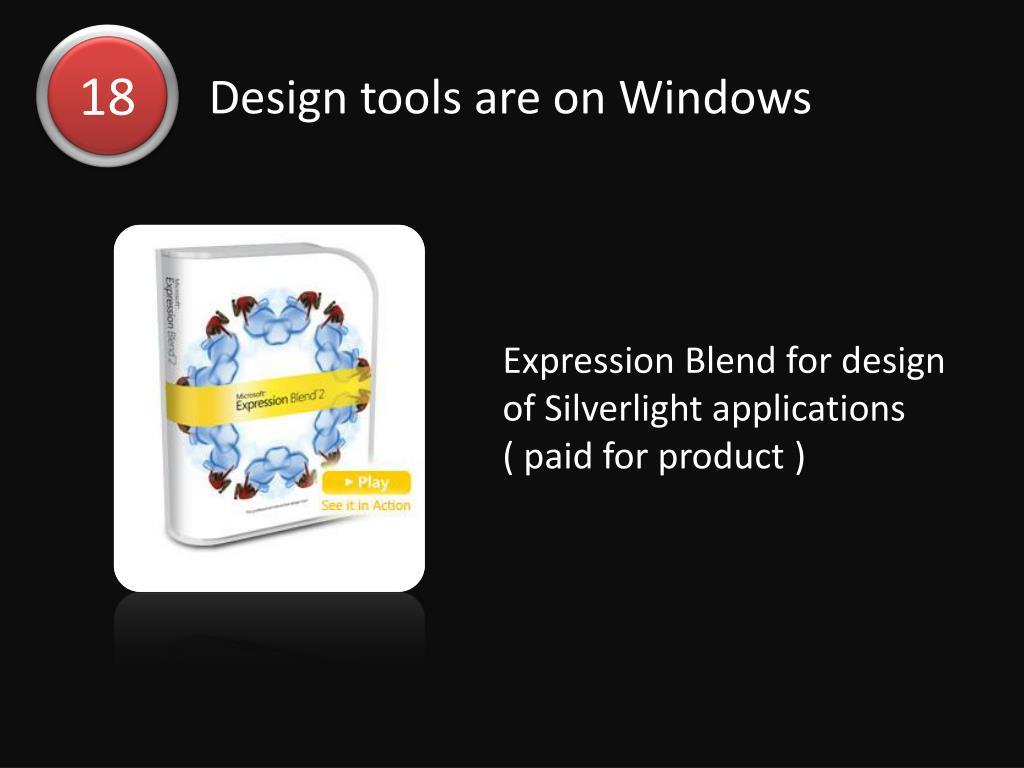 Design tools are on Windows