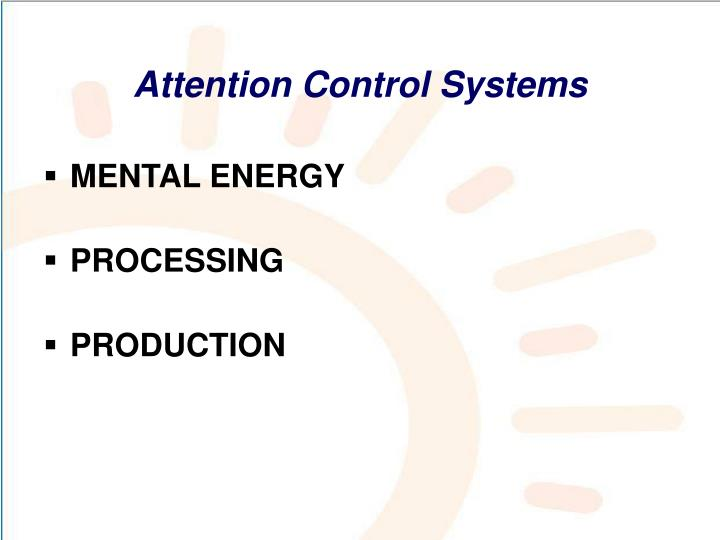 Attention Control Systems