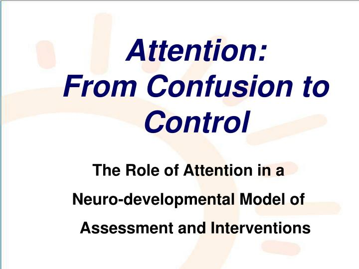 Attention from confusion to control