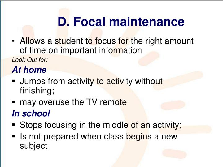 D. Focal maintenance