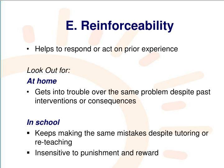 E. Reinforceability