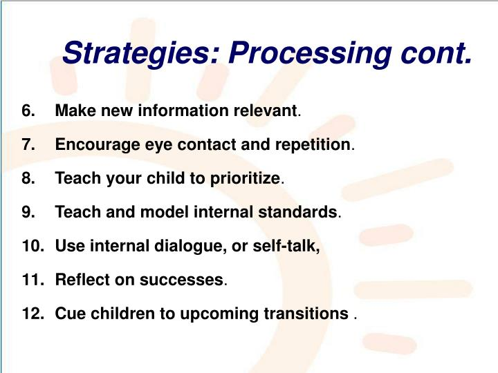 Strategies: Processing cont.