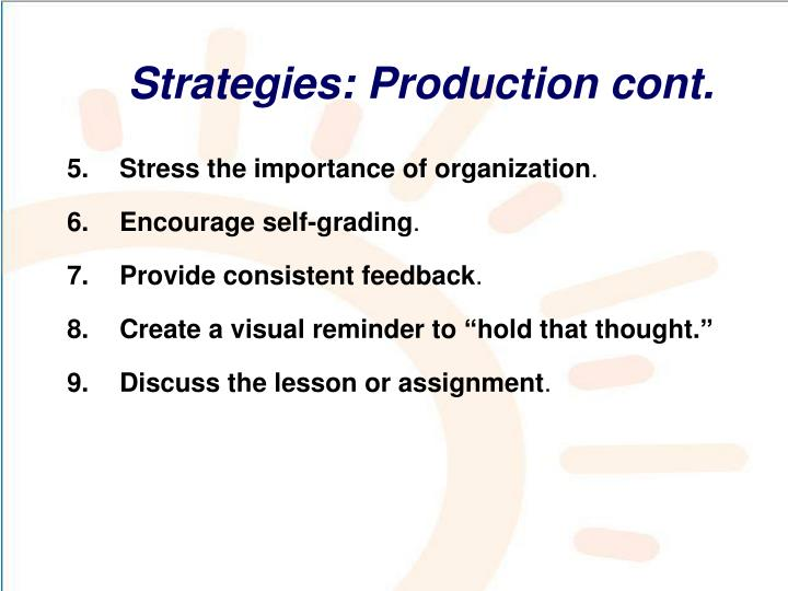 Strategies: Production cont.