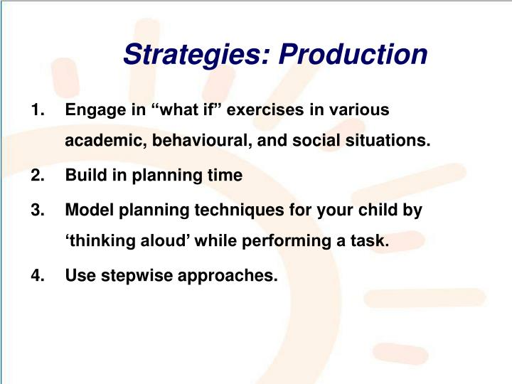 Strategies: Production
