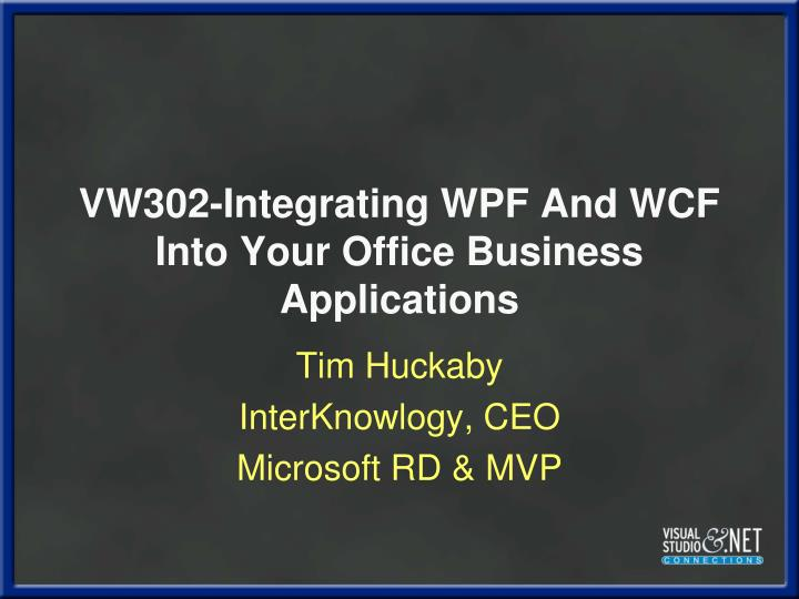 Vw302 integrating wpf and wcf into your office business applications