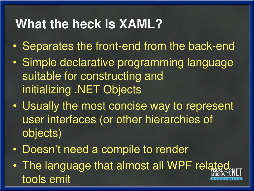 What the heck is XAML?