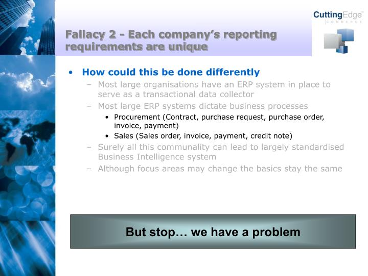 Fallacy 2 - Each company's reporting requirements are unique