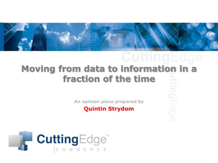 moving from data to information in a fraction of the time