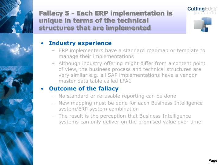 Fallacy 5 - Each ERP implementation is unique in terms of the technical structures that are implemented
